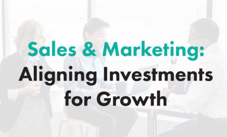 Sales & Marketing: Aligning Investments for Growth cover image to paper